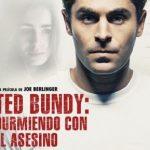 Ted Bundy: Durmiendo con el Asesino. Por Juan Pablo Lagunes @juampslag